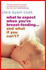 Clare Byam Cook What to Expect When you're Breast-feeding